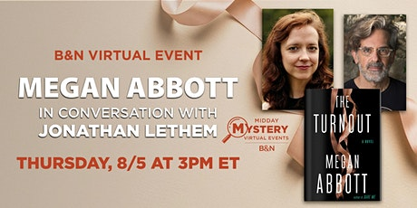 B&N Midday Mystery Presents: Megan Abbott discusses THE TURNOUT! tickets