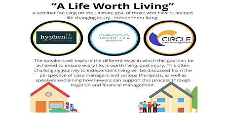 """""""A Life Worth Living"""" - Independent Living after a life changing injury. tickets"""