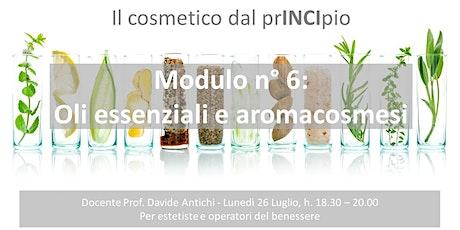 Cosmetologia, il cosmetico dal prINCIpio: oli essenziali e aromacosmesi biglietti