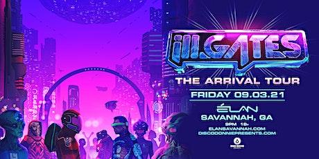 Ill.Gates - The Arrival Tour at Elan Savannah (Sat, Sep. 3rd) tickets