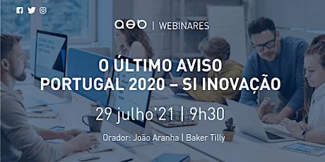 Webinar - O último aviso Portugal 2020: SI Inovação ingressos