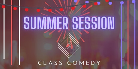 Class Comedy: Summer Session tickets
