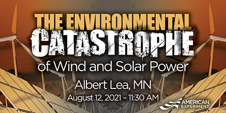 The Environmental Catastrophe of Wind and Solar Power tickets