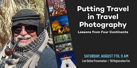 Putting Travel in Travel Photography: Lessons from Four Continents tickets