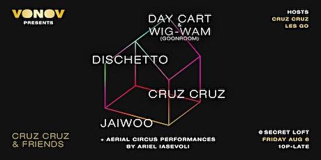 Day Cart & Wig-Wam // Dischetto // Jaiwoo :: Cruz Cruz and Friends tickets