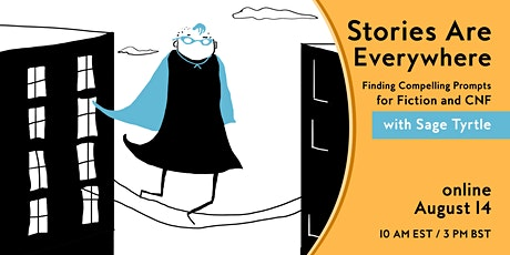 Stories Are Everywhere: Finding Compelling Prompts for CNF and Fiction tickets