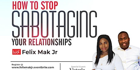 How To Stop Sabotaging Your Relationships tickets
