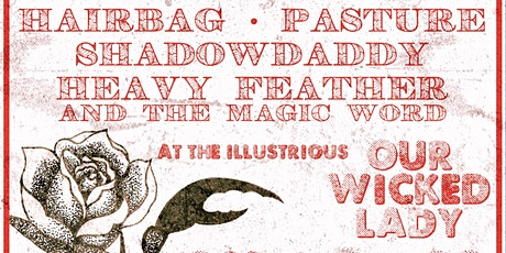 Hairbag, Pasture, Shadow Daddy, Heavy Feather & the Magic Word tickets