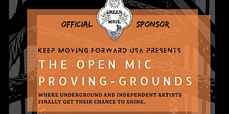 Show #3- The Open Mic Proving Grounds -Presented By Keep Moving Forward USA tickets