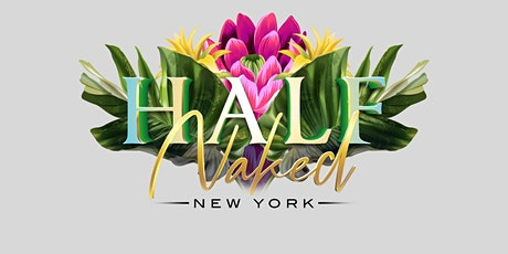 HALF NAKED NYC is a EXCLUSIVE  day party with New York's finest dj's tickets