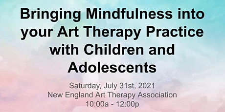 Bringing Mindfulness into your Art Tx Practice with Children & Adolescents tickets