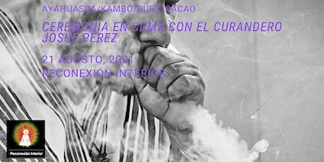 Ceremonia en CDMX de Ayahuasca/Kambó/Bufo/Cacao con el Curandero Josue Pére boletos