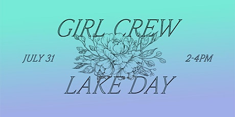 Girl Crew - Lake Day Hang Out tickets