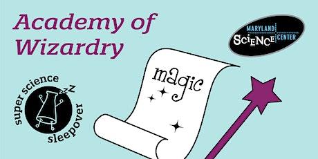 Super Science Sleepover: Academy of Wizardry tickets