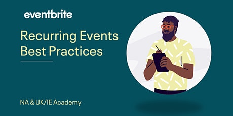 Eventbrite Academy: Best Practices for Recurring Events tickets