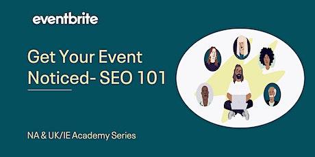Eventbrite Academy: Get Your Event Noticed- SEO 101 tickets