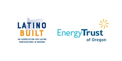 LatinoBuilt/Energy Trust: Virtual Trade Ally Summit