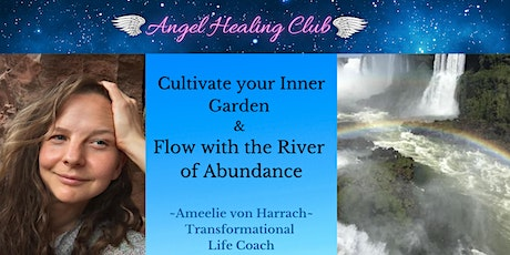 Cultivate your Inner Garden & Flow with the River of Abundance tickets