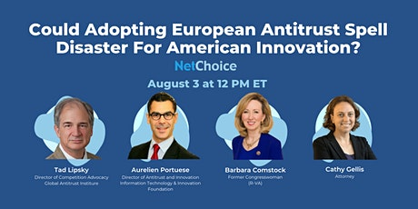 Could Adopting European Antitrust Spell Disaster For American Innovation? tickets