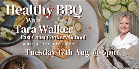 Cook Along  Healthy BBQ with Tara Walker from East Coast Cookery School tickets
