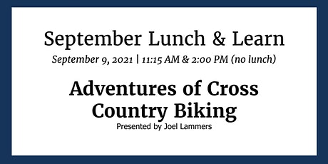 Lunch & Learn: Adventures of Cross Country Biking tickets
