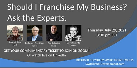 Should I Franchise My Business?  Ask the Experts. tickets