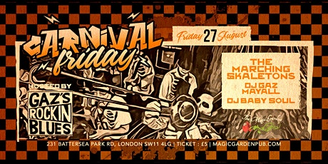 Carnival Friday hosted by Gaz's Rockin'  Blues ft The Marching SKAletons tickets