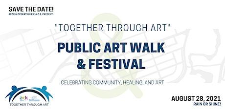Together Through Art (Public Art Walk & Festival) tickets