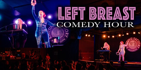 Left Breast Comedy Hour! with Drag, Standup & Cabaret tickets