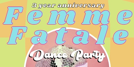 Femme Fatale: 3 Year Anniversary Party tickets