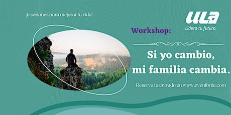 """Workshop: """"Si yo cambio, mi familia cambia"""". biglietti"""