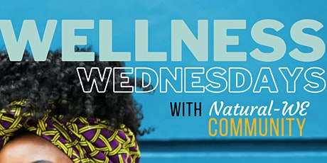 Natural-WE Community Wellness Wednesday tickets