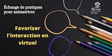 Échange de pratiques pour animatrices - Favoriser l'interaction en virtuel billets