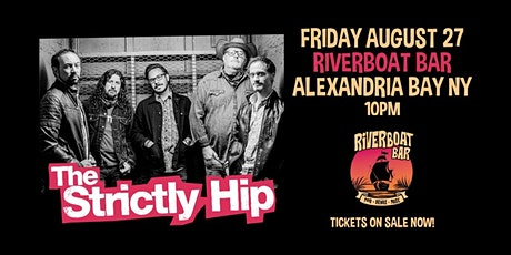The Strictly Hip at Riverboat Bar / Alex Bay, NY tickets