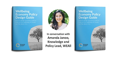 Wellbeing Economy Policy Design: in conversation with Amanda Janoo tickets