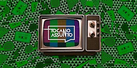 #TocaNoAssunto   SÁBADO - 24/07 - 18h ingressos