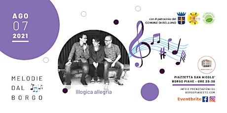 Melodie dal Borgo-Illogica allegria biglietti