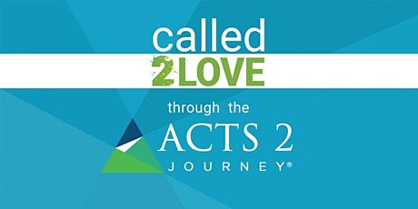 Called2Love through the Acts 2 Journey Church Mentoring (GCN) tickets