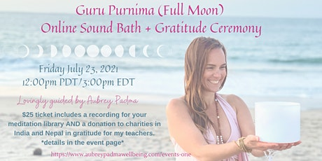 July Full Moon~ Guru Purnima✨  Online  Sound Bath + Gratitude Ceremony tickets