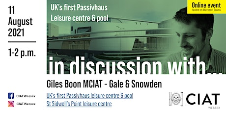 CIAT Wessex: In Discussion with... Giles Boon MCIAT, Gale & Snowden tickets