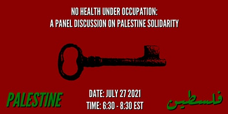 No Health Under Occupation: A Panel Discussion on Palestine Solidarity tickets