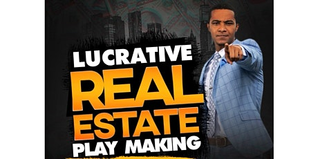 Lucrative Real Estate Play Makers Training tickets