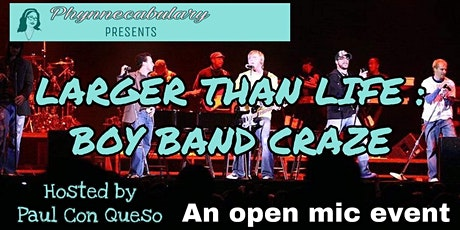 """Phynnecabulary Presents, """"Larger Than Life: Boy Band Craze"""" tickets"""