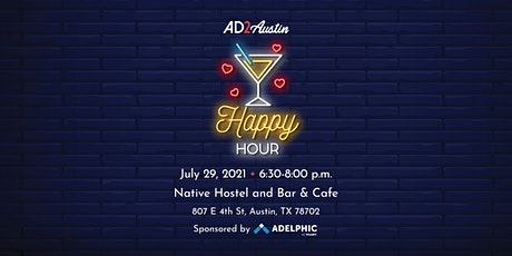 July Happy Hour hosted by Ad 2 Austin and AAF Austin tickets