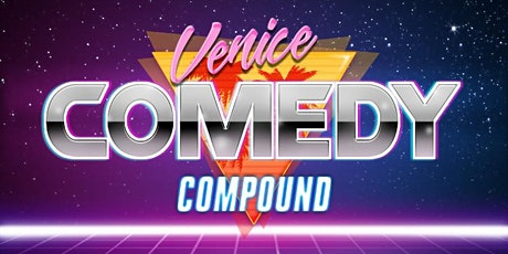 8/10 Venice Comedy Compound is BACK EVERY TUESDAY!!!!! tickets