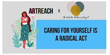 ArtReach Self Care  Workshop: Caring for Yourself is a Radical Act tickets