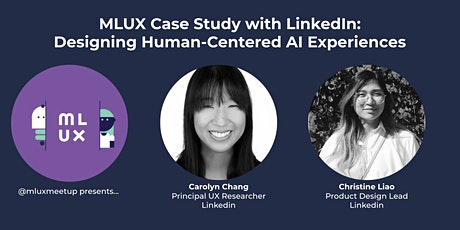 [VIRTUAL] MLUX Case Study LinkedIn: Designing Human-Centered AI Experiences tickets