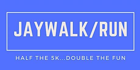 Jaywalk/run 2021 tickets