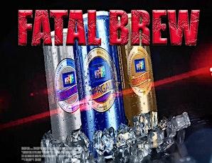 FATAL BREW MOVIE NIGHT tickets