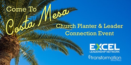 Costa Mesa Church Planter & Leader Connection Event tickets